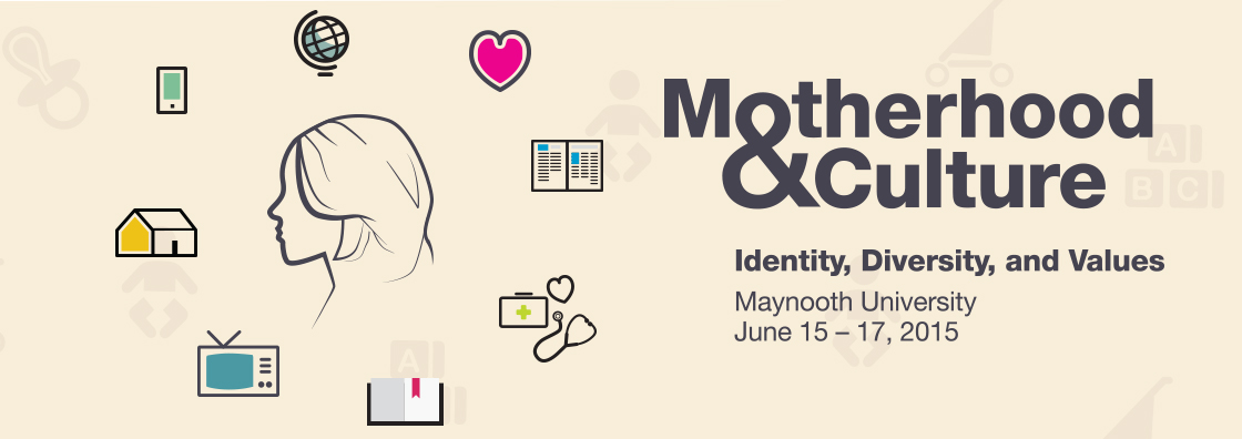 Motherhood and Culture Conference - Maynooth University