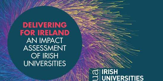 This image contains text, which says 'Delivering for Ireland, an impact assessment of Irish universities
