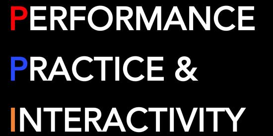 Performance, Practice & Interactivity