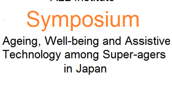 ALL Institute: Symposium: Ageing, well being and assistive technology among super-agers in Japan.  20/3/19 Maynooth University