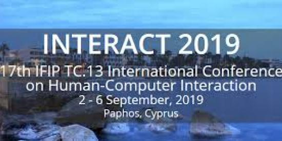 Interact 2019:  17th International Conference on human-Computer Interaction, 2-6 September 2019, Paphos, Cyprus